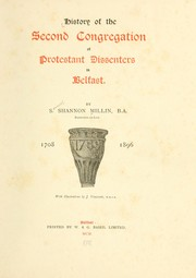 History of the Second Congregation of Protestant Dissenters in Belfast, 1708-1896