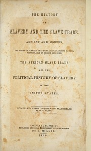 Cover of: The history of slavery and the slave trade, ancient and modern