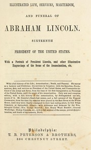 Cover of: Illustrated life, services, martyrdom, and funeral of Abraham Lincoln ... |
