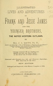 Cover of: Illustrated lives and adventures of Frank and Jesse James, and the Younger Brothers