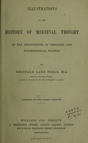 Cover of: Illustrations of the history of mediaeval thought in the departments of theology and ecclesiastical politics