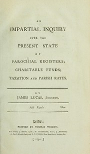 Cover of: An impartial inquiry into the present state of parochial registers; charitable funds; taxation and parish rates