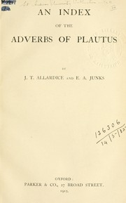 Cover of: An index of the adverbs of Plautus | James Todd Allardice