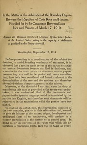 Cover of: In the matter of the arbitration of the boundary dispute between the republics of Costa Rica and Panama provided for by the convention between Costa Rica and Panama of March 17, 1910