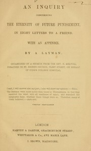 Cover of: An inquiry concerning the eternity of future punishment, in eight letters to a friend ; with an appendix |