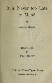 Cover of: It is never too late to mend | Charles Reade