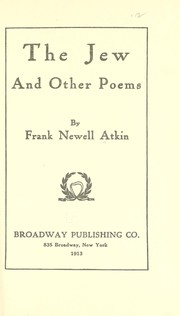 Cover of: The Jew, and other poems | Frank Newell Atkin