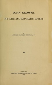 Cover of: John Crowne, his life and dramatic works