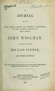 Cover of: A journal of the life, gospel labours and Christian experiences, of that faithful minister of Jesus Christ, John Woolman