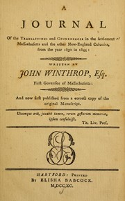 Cover of: A journal of the transactions and occurrences in the settlement of Massachusetts and the other New-England colonies, from the year 1630 to 1644 by Winthrop, John