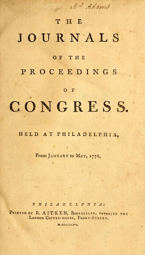 The journals of the proceedings of Congress by United States. Continental Congress.