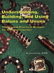 Cover of: Understanding, Building, and Using Baluns and Ununs | Jerry Sevick