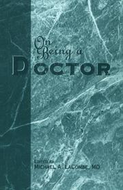 Cover of: On Being a Doctor (Medical Humanities) (Medical Humanities) | Michael A., M.D. Lacombe