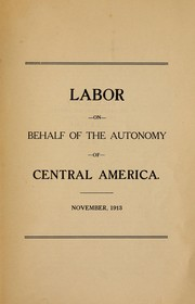 Cover of: Labor on behalf of the autonomy of Central America