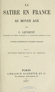 Cover of: La satire en France au moyen âge | Charles Félix Lenient
