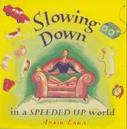 Cover of: Slowing Down in a Speeded Up World