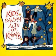 Cover of: Kids' random acts of kindness | foreword by Rosalynn Carter ; introduction by Dawna Markova.