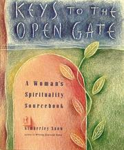 Cover of: Keys to the open gate | Kimberley Snow