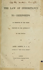 Cover of: The law of inheritance to chiefships as observed by the Sikhs previous to the annexation of the Panjab