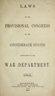 Cover of: Laws of the Provisional Congress of the Confederate States in relation to the War Department, 1861