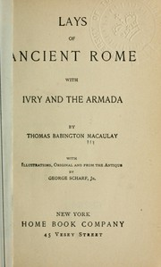 Cover of: Lays of ancient Rome, with Ivry and The Armada