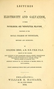 Cover of: Lectures on electricity and galvanism | Golding Bird