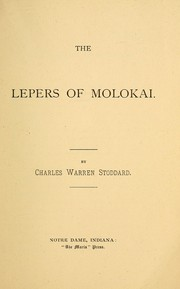 The lepers of Molokai by Charles Warren Stoddard