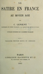 Cover of: Le satire en France au moyen âge | Charles Félix Lenient