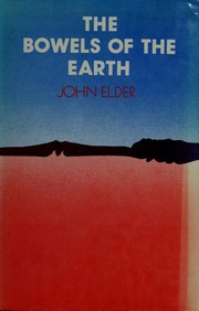 Cover of: The bowels of the earth | Elder, John