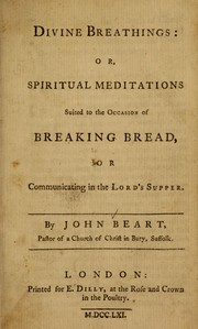 Cover of: Divine breathings, or, Spiritual meditations suited to the occasion of breaking bread, or communicating in the Lord