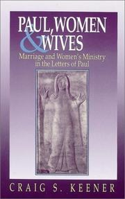 Cover of: Paul, women & wives: marriage and women's ministry in the letters of Paul