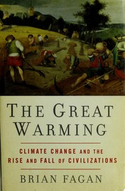 Cover of: The great warming: climate change and the rise and fall of civilizations