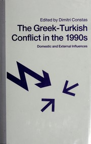 Cover of: The Greek-Turkish conflict in the 1990s by edited by Dimitri Constas.