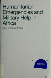 Cover of: Humanitarian emergencies and military help in Africa |