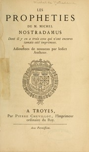 Cover of: [Les  Prophéties de M. Michel Nostradamus ... ]