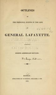Cover of: Outlines of the principal events in the life of General Lafayette