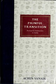 Cover of: The painful transition | Achin Vanaik