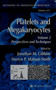 Cover of: Platelets and megakaryocytes by edited by Jonathan M. Gibbins, Martyn P. Mahaut-Smith
