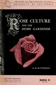 Cover of: Rose culture for the home gardener