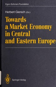 Cover of: Towards a market economy in Central and Eastern Europe | Herbert Giersch (ed.) for the Egon-Sohmen-Foundation.
