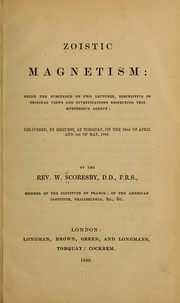 Cover of: Zoistic magnestism: being the substance of two lectures, descriptive of original views and investigations respecting this mysterious agency
