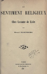 Cover of: Le sentiment religieux chez Leconte de Lisle | Henri Elsenberg