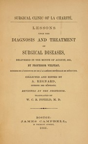 Cover of: Lessons upon the diagnosis and treatment of surgical diseases | A. Velpeau
