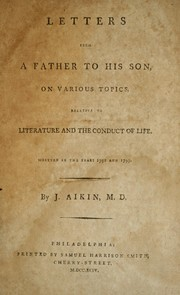 Cover of: Letters from a father to his son on various topics relative to literature and the conduct of life | John Aikin