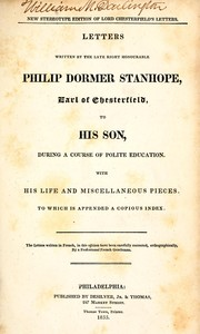 Cover of: Letters written by the late Right Honorable Philip Dormer Stanhope, earl of Chesterfield, to his son, during a course of polite education