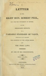 Cover of: A letter to the Right Hon. Robert Peel ... on the pernicious effects of a variable standard of value | Edward Copleston