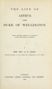 Cover of: The life of Arthur, first duke of Wellington