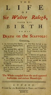 Cover of: The life of Sir Walter Ralegh from his birth to his death on the scaffold