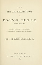Cover of: The life and recollections of Doctor Duguid of Kilwinning | John Service