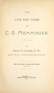 The life and times of C.G. Memminger by Henry D. Capers